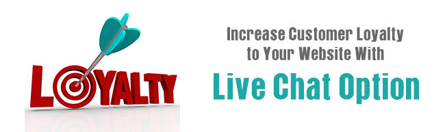 Increase Customer Loyalty to Your Website With Live Chat Option