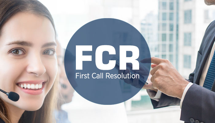 FCR - First Call Resolution