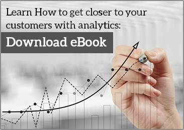Learn How to Get closer to your customers with analytics: Download eBook