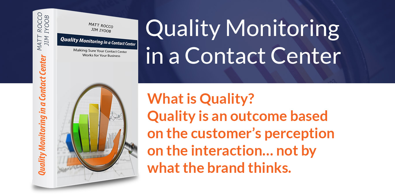 What is Quality? Quality is an outcome based on your perception of the interaction… not by what the brand thinks.