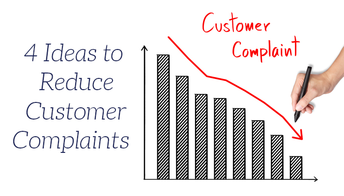 4 Ideas to Reduce Customer Complaints