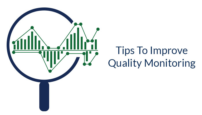 Tips To Improve Quality Monitoring