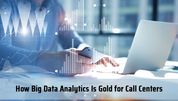 How Big Data Analytics Is Gold for Call Centers?