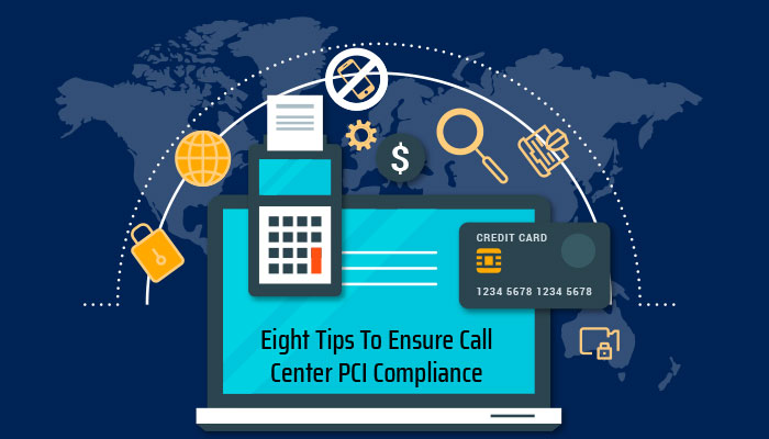 Eight Tips to Ensure Call Center PCI Compliance