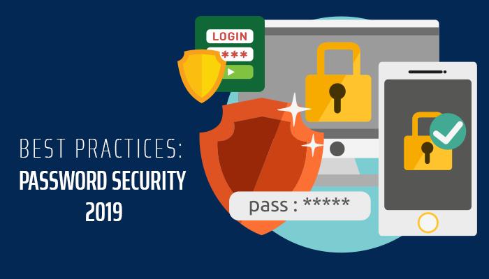 Best Practices: Password Security 2019