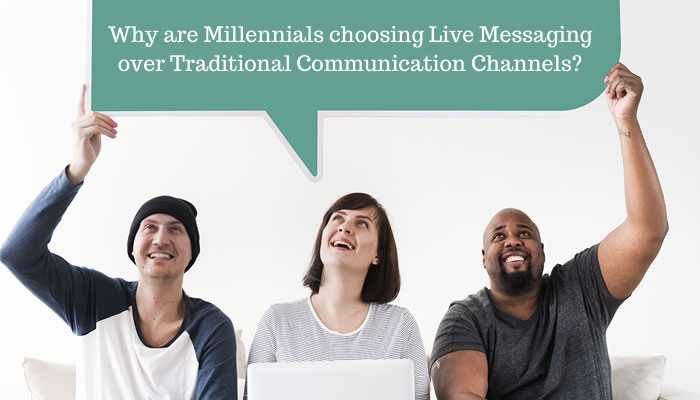 Why are Millennials choosing Live Messaging over Traditional Communication Channels?
